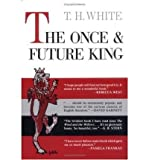 By T. H. White - The Once and Future King (7/26/58)