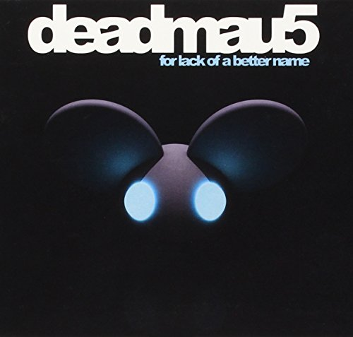 Deadmau5 - For Lack Of A Better Name (The Extended Mixes) - Zortam Music