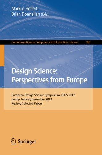 Design Science: Perspectives from Europe: European Design Science Symposium EDSS 2012, Leixlip, Ireland, December 6, 201