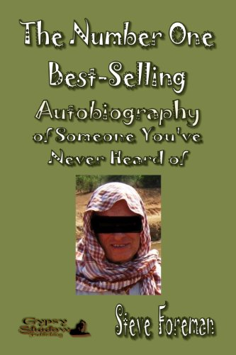 Book: The Number One Best-Selling Autobiography of Someone You've Never Heard of by Steve Foreman