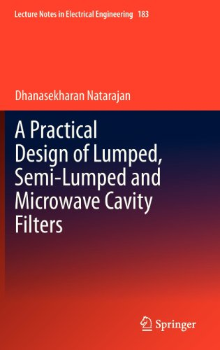 A Practical Design Of Lumped, Semi-Lumped & Microwave Cavity Filters (Lecture Notes In Electrical Engineering)