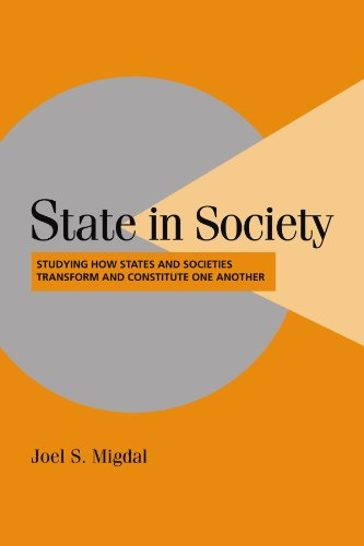 State in Society: Studying How States and Societies...