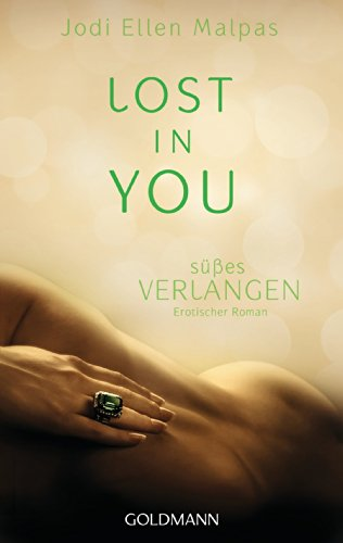 Jodi Ellen Malpas - Lost in you. Süßes Verlangen: Erotischer Roman (German Edition)