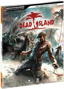 DEAD ISLAND OFFICIAL STRATEGY GUIDE (VIDEO GAME ACCESSORIES)