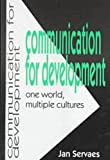 img - for Communication for Development: One World, Multiple Cultures (The Hampton Press Communication Series) book / textbook / text book