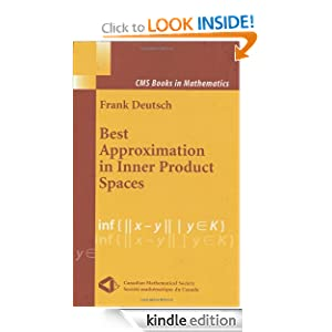 Best Approximation in Inner Product Spaces (CMS Books in Mathematics) F. Deutsch