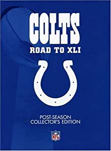 Indianapolis Colts: Road to Super Bowl XLI (Post-Season Collector's Edition)