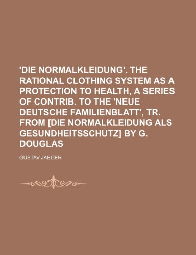 die-normalkleidung-the-rational-clothing-system-as-a-protection-to-health-a-series-of-contrib-to-the