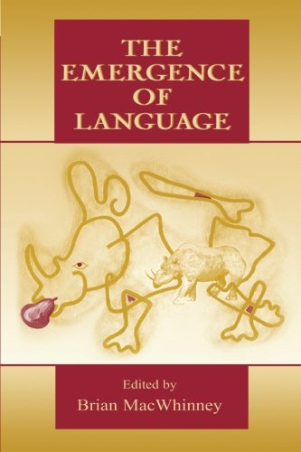 The Emergence of Language (Carnegie Mellon Symposia on Cognition Series)