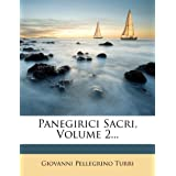 Panegirici Sacri, Volume 2... (Italian Edition) [Paperback] [2011] (Author) Giovanni Pellegrino Turri