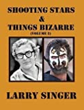img - for Larry Singer: Shooting Stars and Things Bizarre (Volume 2) (Paperback); 2011 Edition book / textbook / text book