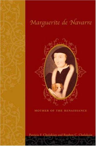 Marguerite de Navarre (1492-1549): Mother of the Renaissance