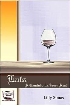 Laís, a caminho da Serra Azul: Lilly Simas: 9788541600484: Amazon.com