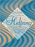img - for A Guide to the Helping Professions [Paperback] [2000] 1 Ed. David J. Srebalus, Duane Brown book / textbook / text book