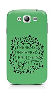AMEZ there is unmapped territory in all of us Back Cover For Samsung Galaxy Grand Neo