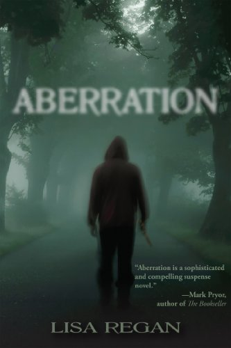 99 Cents For a Limited Time! Lisa Regan's Sophisticated And Compelling Suspense Novel Aberration