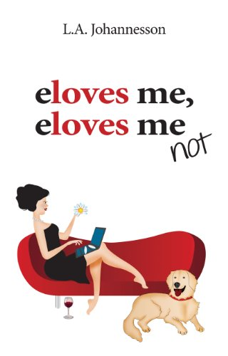 Book: eloves me, eloves me not by LA Johannesson