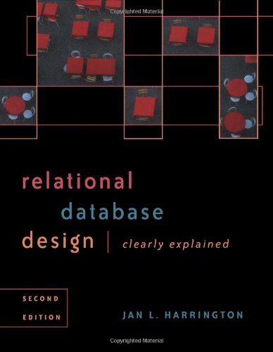 Relational Database Design Clearly Explained (The Morgan Kaufmann Series in Data Management Systems)