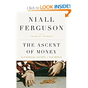 The Ascent of Money: A Financial History of the World by