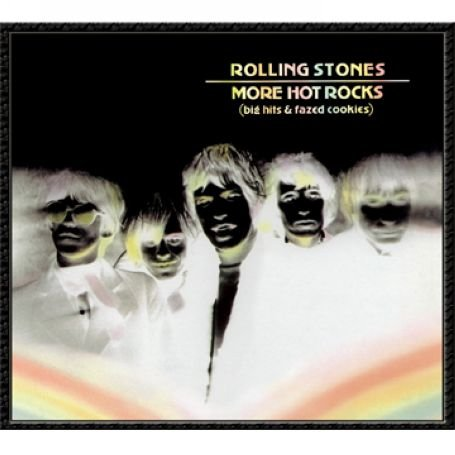 The Rolling Stones - More Hot Rocks (Big Hits & Fazed Cookies) 2 - Zortam Music