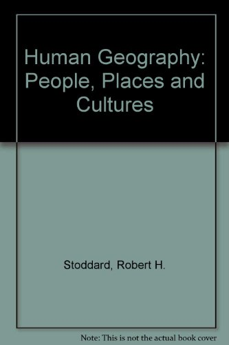 Human Geography: People, Places and Cultures