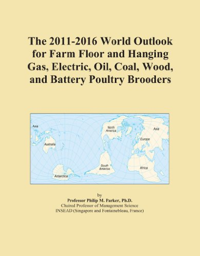 The 2011-2016 World Outlook for Farm Floor and Hanging Gas, Electric, Oil, Coal, Wood, and Battery Poultry Brooders