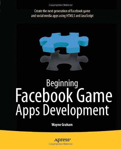 Beginning Facebook Game Apps Development (Beginning Apress)