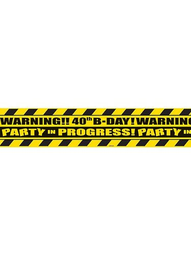 Party Scene Warning Tape 40th Birthday