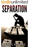 Mystery: Separation - Suspense Thriller Mystery: (Mystery, Suspense, Thriller, Suspense Crime Thriller) (Power Play Trilogy Book 1)