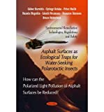 img - for Asphalt Surfaces as Ecological Traps for Water-Seeking Polarotactic Insects (Environmental Remediation Technologies, Regulations and Safety) (Paperback) - Common book / textbook / text book