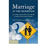 Marriage at the Crossroads: Law, Policy, and the Brave New World of Twenty-First-Century Families (Paperback)...