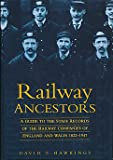 Railway Ancestors: A Guide to the Staff Records of the Railway Companies of England and Wales 1822-1947 (History)