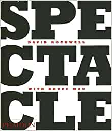 Spectacle: David Rockwell, Bruce Mau: 9780714845746: Amazon.com: Books