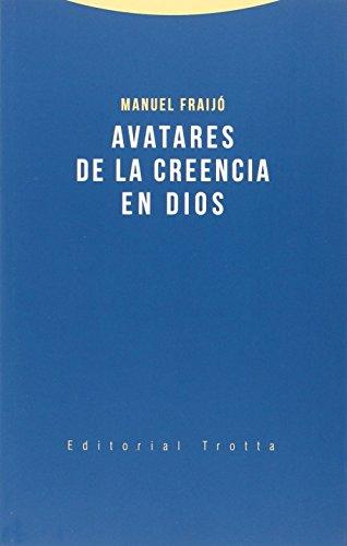 Avatares De La Creencia En Dios (Estructuras y procesos. Religión)
