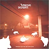 Presents Left For The Living Dead Ep by Timeout Drawer (2004-01-06)