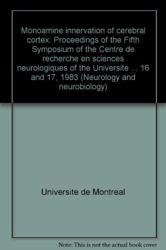 Monoamine innervation of cerebral cortex: Proceedings of the Fifth Symposium of the Centre de recherche en sciences neur