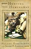 img - for Hunting With Hemingway - Based On Stories Of Leicester Hemingway book / textbook / text book