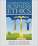 img - for Understanding Business Ethics (Paperback)--by Peter A. Stanwick [2008 Edition] book / textbook / text book