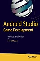 Android Studio Game Development: Concepts and Design Front Cover