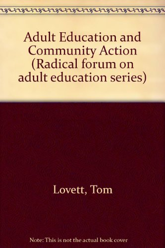 Adult Education and Community Action: Adult Education and Popular Social Movements (Radical forum on adult education ser