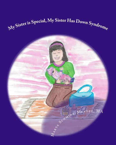 Marta Schmidt-Mendez - My Sister is Special, My Sister Has Down Syndrome (Special Needs)