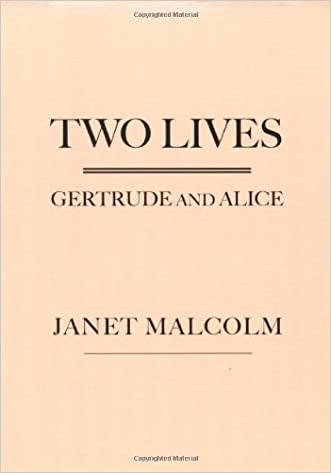 Two Lives: Gertrude and Alice written by Janet Malcolm