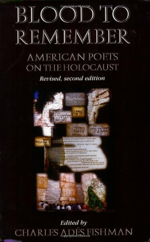Blood to Remember: American Poets on the Holocaust (Revised 2nd Edition)