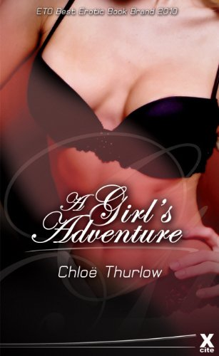 A Girl's Adventure - full length erotic novel by Chloe Thurlow