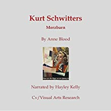 Kurt Schwitters: Merzbarn Audiobook by Anne Blood Narrated by Hayley Kelley