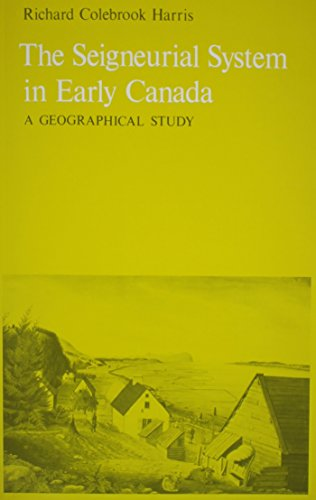 The Seigneurial System in Early Canada: A Geographical Study