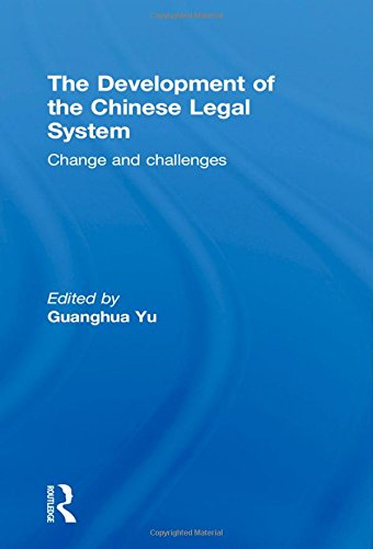 The Development of the Chinese Legal System: Change and Challenges