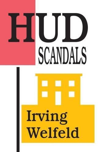 HUD Scandals: Howling Headlines and Silent Fiascoes by Welfeld, Irving (1992) Hardcover