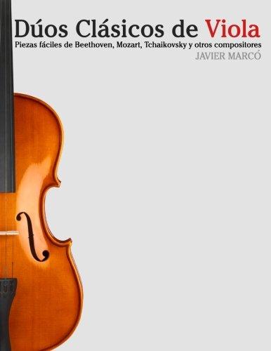 Dúos Clásicos de Viola: Piezas fáciles de Beethoven, Mozart, Tchaikovsky y otros compositores