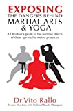 img - for By Dr Vito Rallo Exposing the Dangers Behind Martial Arts & Yoga [Paperback] book / textbook / text book